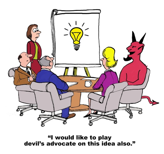 Business cartoon showing people in a meeting, including the devil, and a new idea on the chart.  Devil says, 'I would like to play devil's advocate on this idea also'.